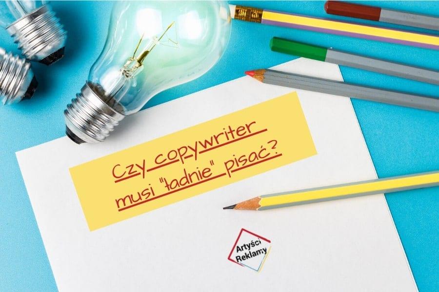 """blog-Czy copywriter musi """"ŁADNIE"""" pisać.wyróżniające-min"""