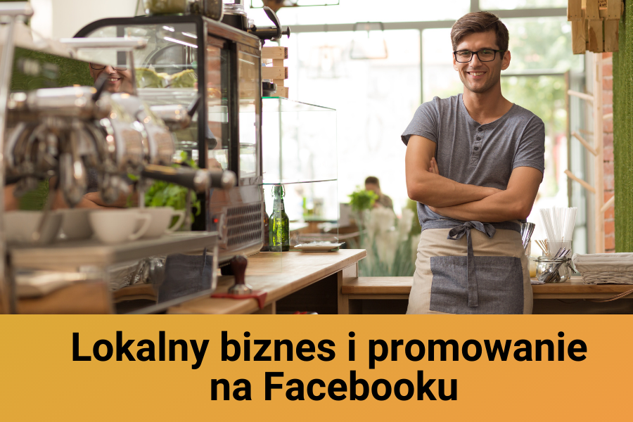 lokalny biznes i promowanie na facebooku
