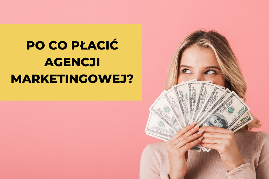 po-co-placic-agencji-marketingowej